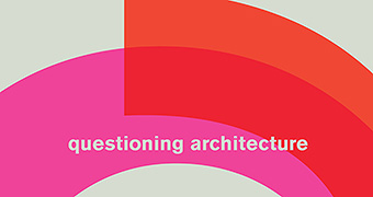Questioning Architecture
