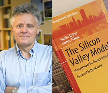 Sverker Alänges and Annika Steibers Chalmers book about Silicon Valley's model for success resonates worldwide
