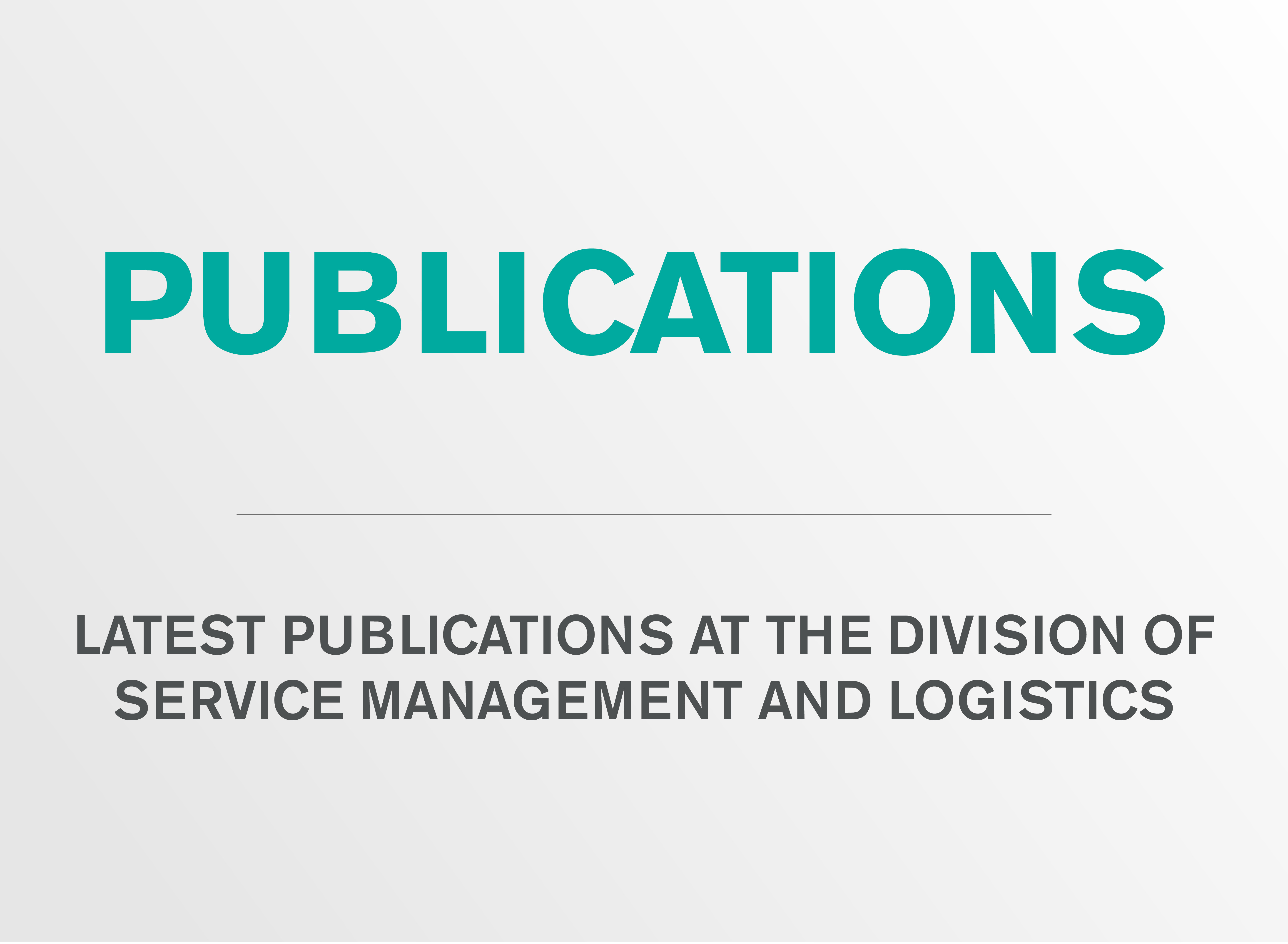 Publications at the division of Service Management and Logistics.