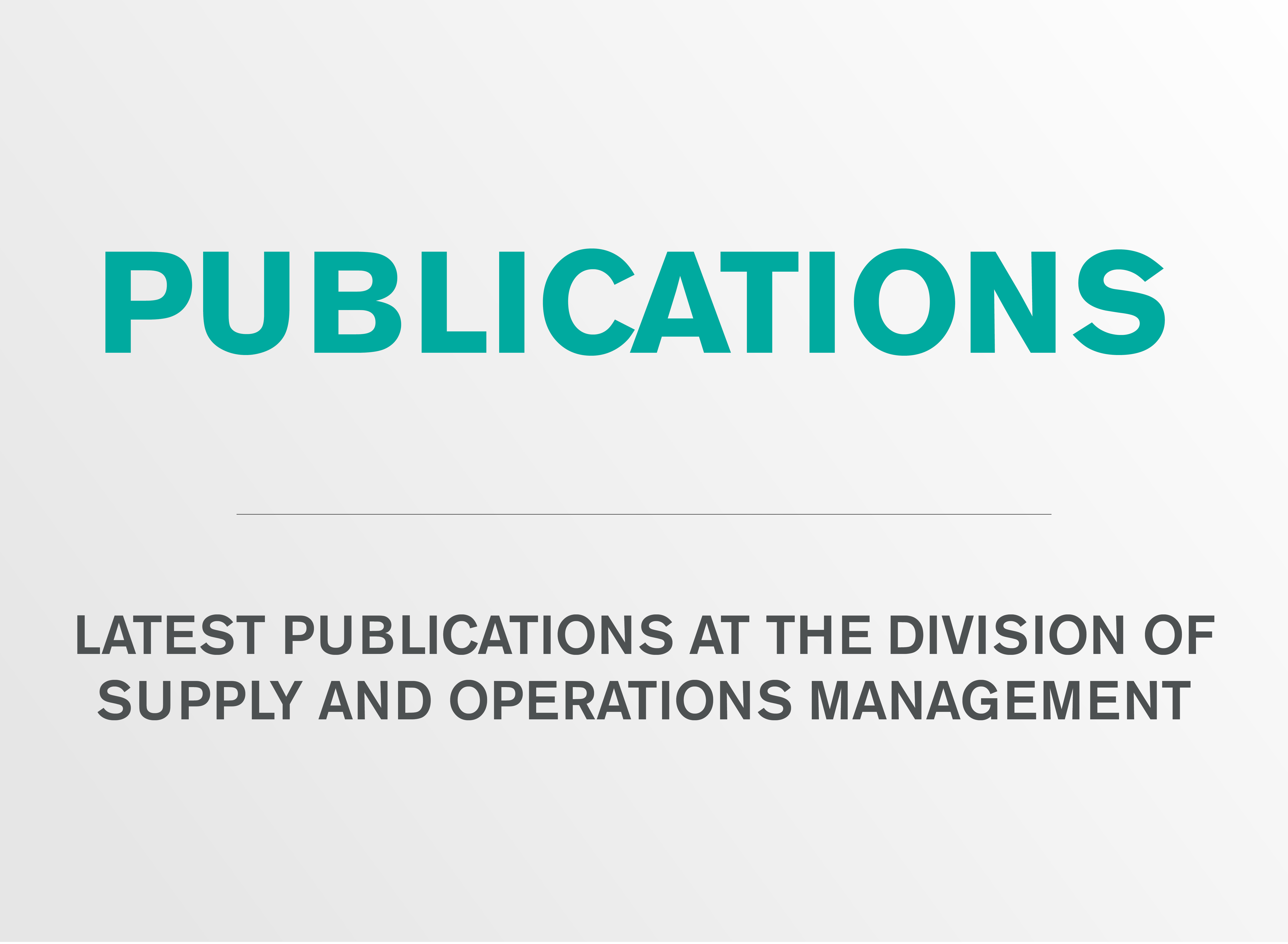 Publications at the division of Supply and Operations Management.