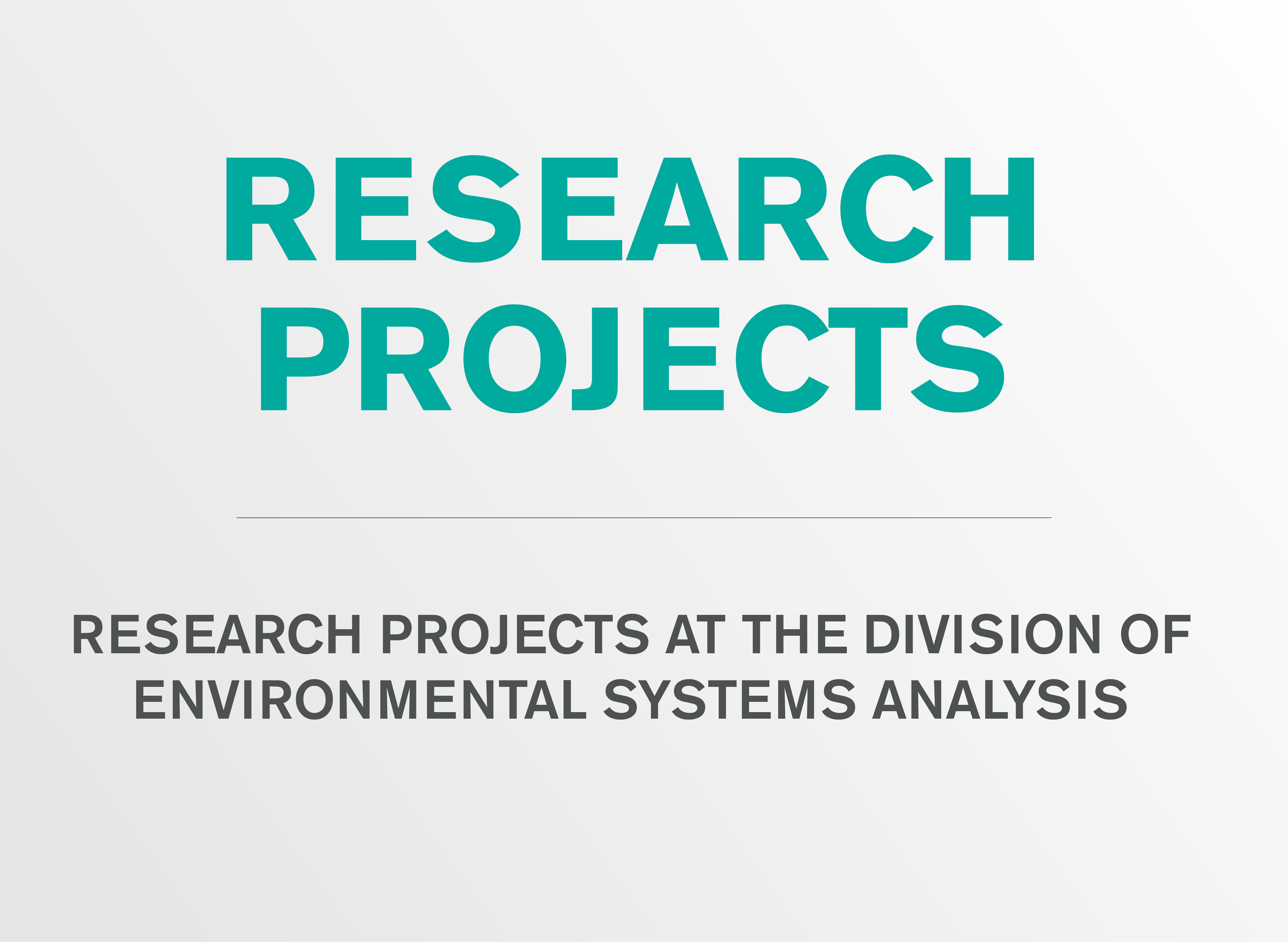 Research projects at the division of Environmental Systems Analysis