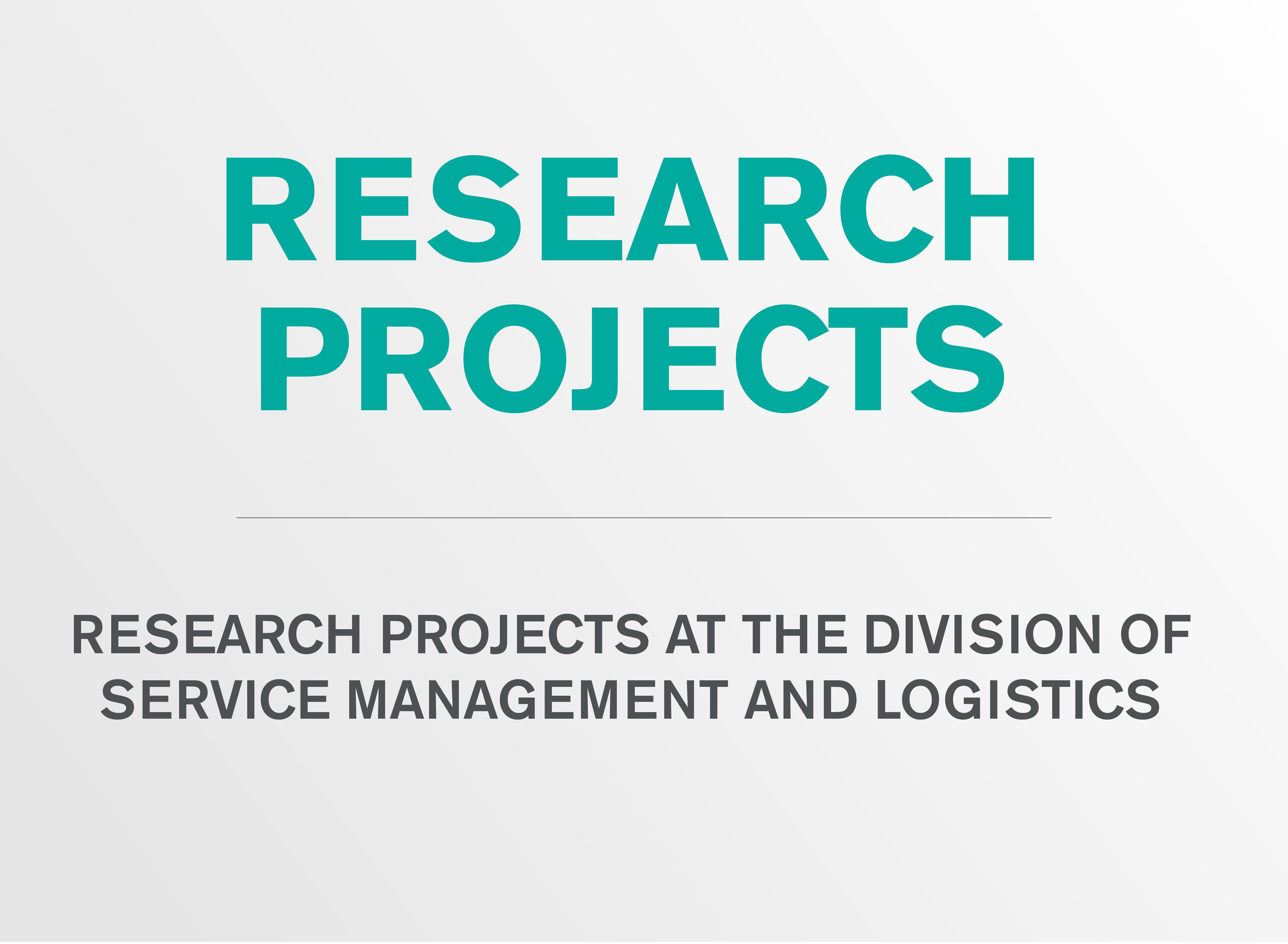 Research Projects at the division of Service Management and Logistics.