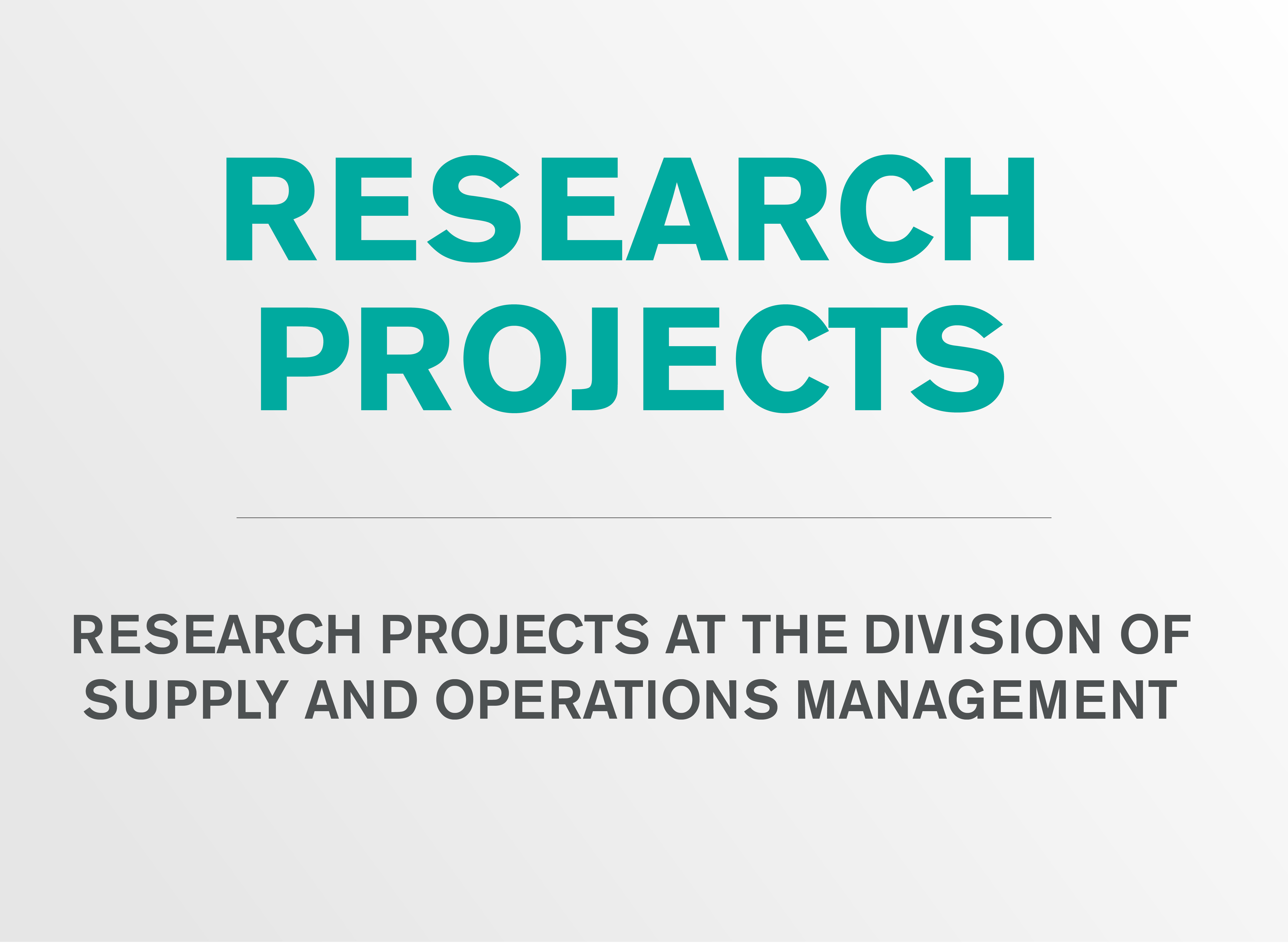 Research projects at the division of Supply and Operations Management.