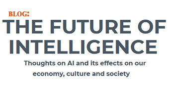 Read the blog The Future of Intelligence