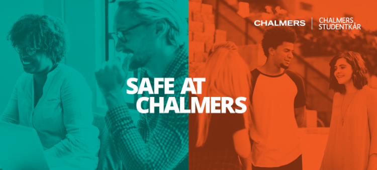Audio description: Collage of two images of groups of people with the text Safe At Chalmers.