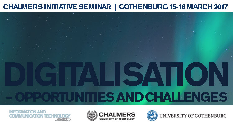 Chalmers Initiative seminar Digitalisation - opportunites and challenges