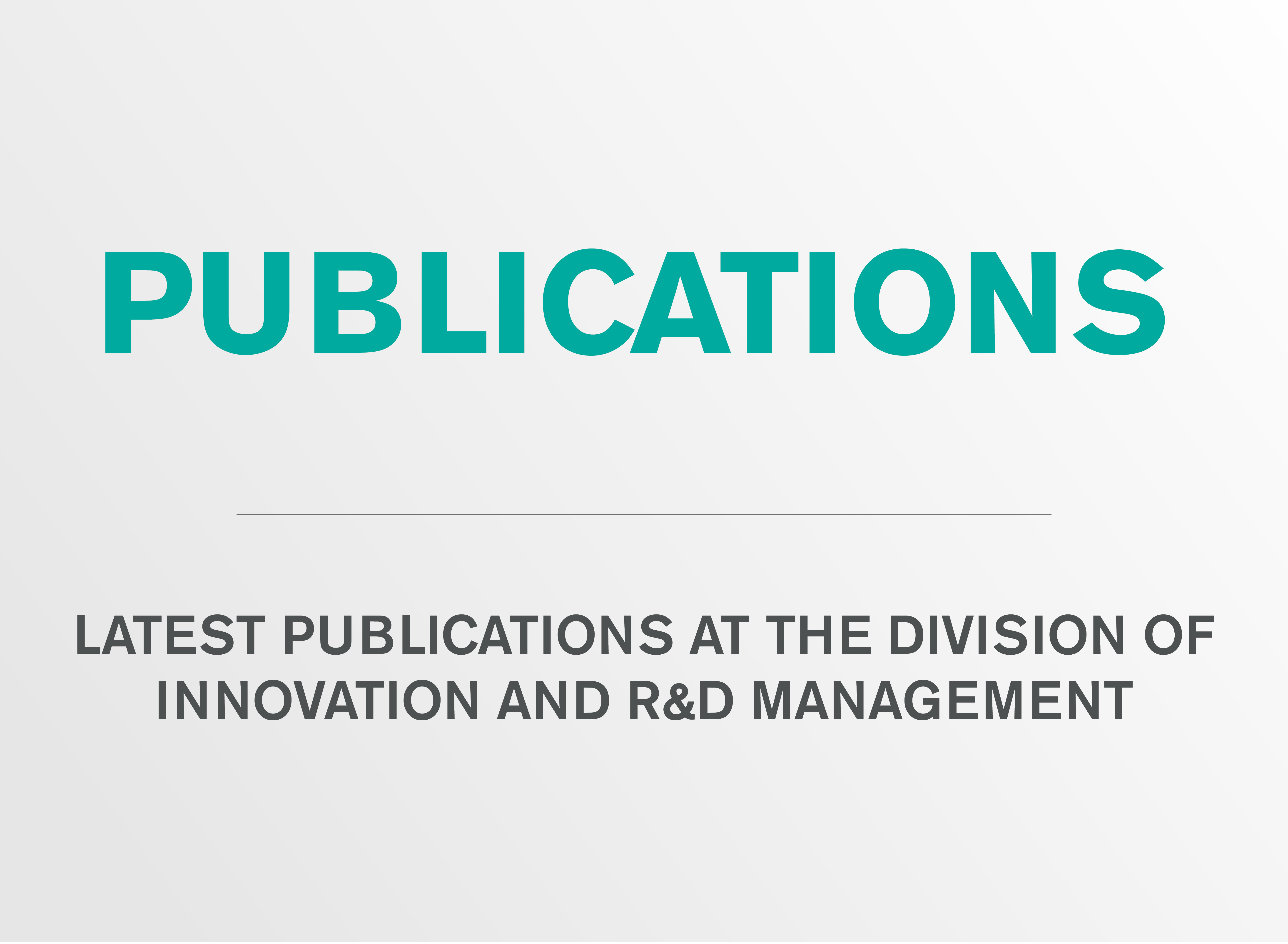 Publications at the division of Innovation and R&D Management.