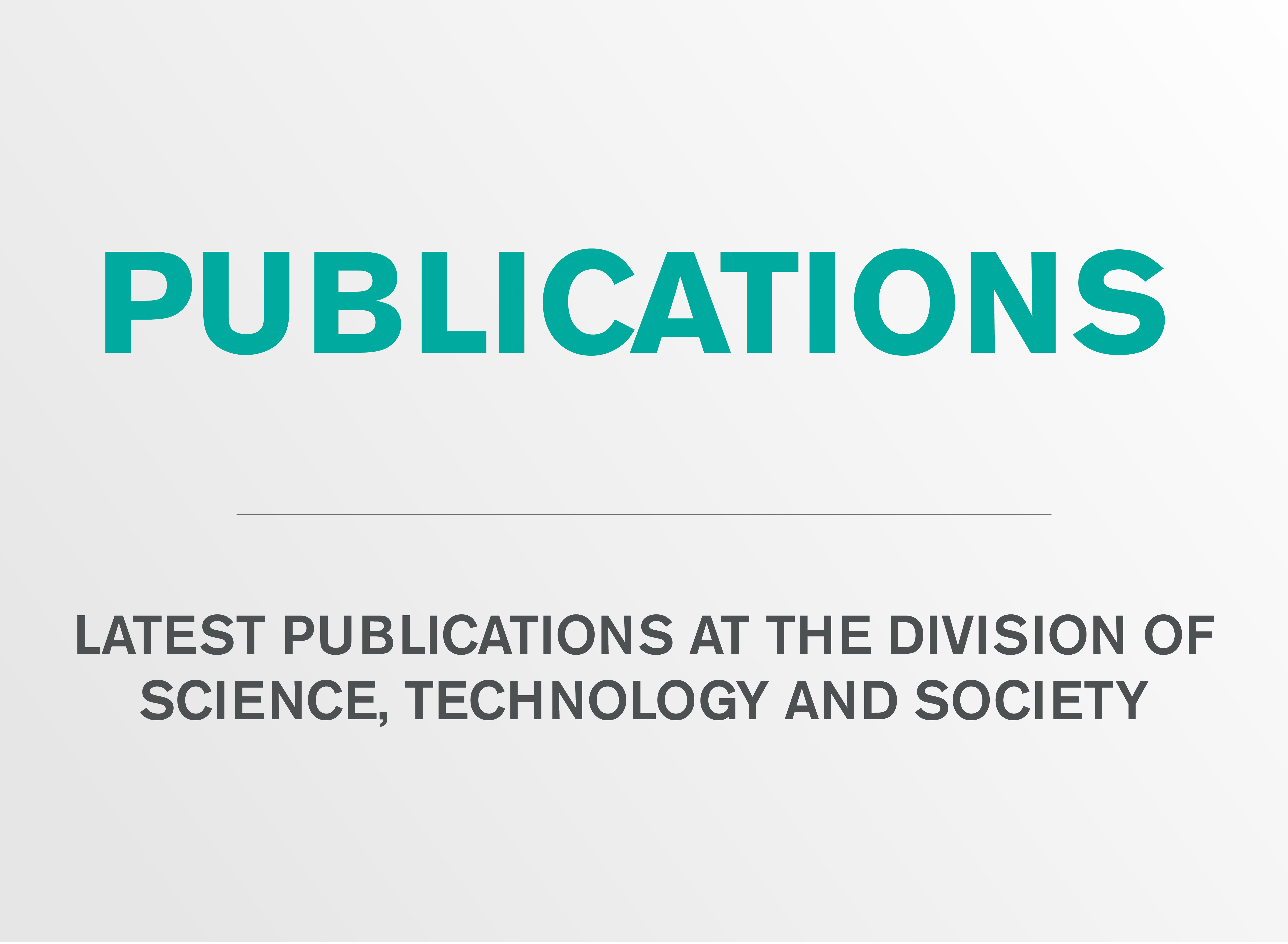 Publications at the division of Science, Technology and Society.