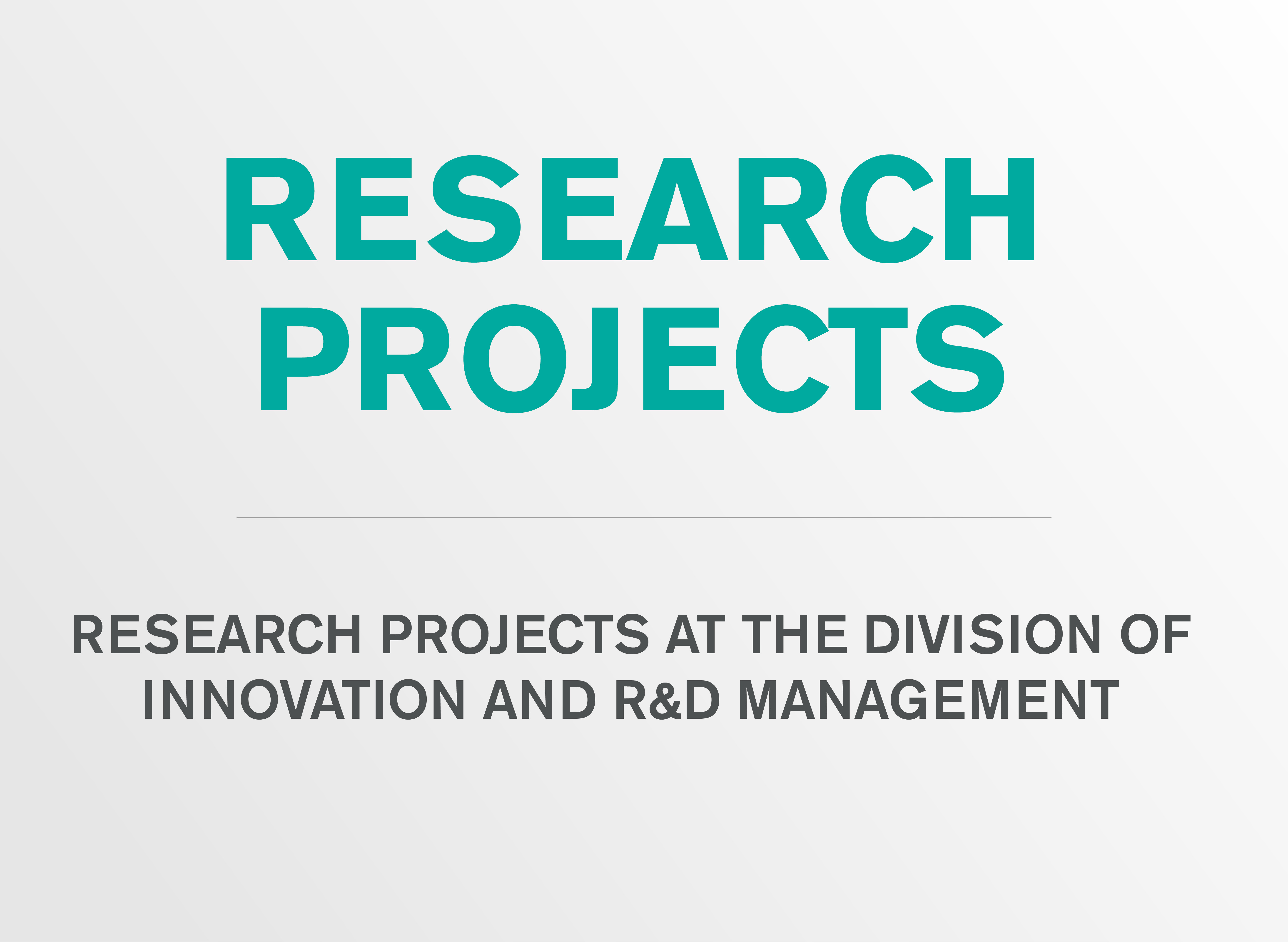 Research projects at the division of Innovation and R&D Management.