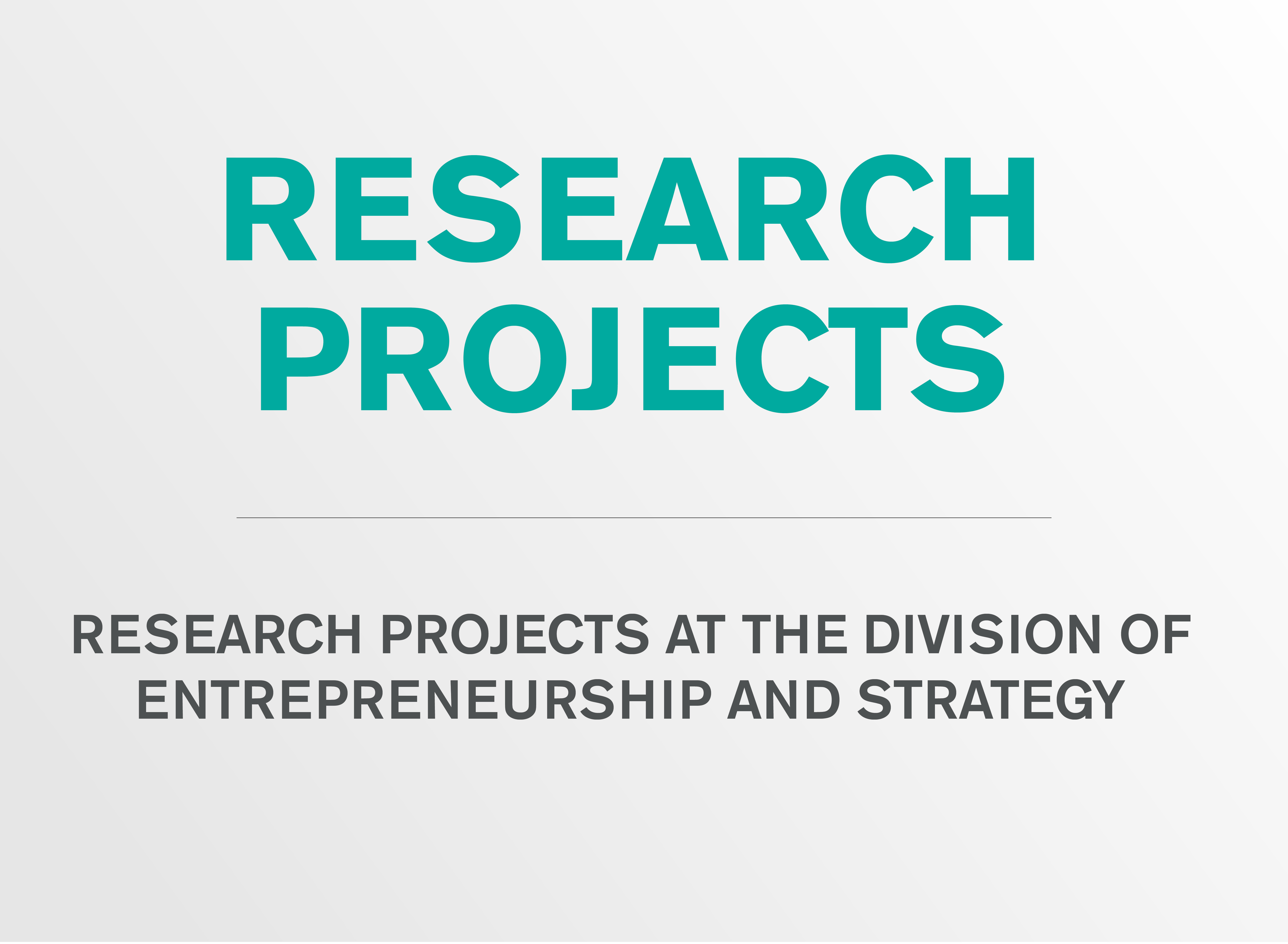 Research projects at the division of Entrepreneurship and Strategy.