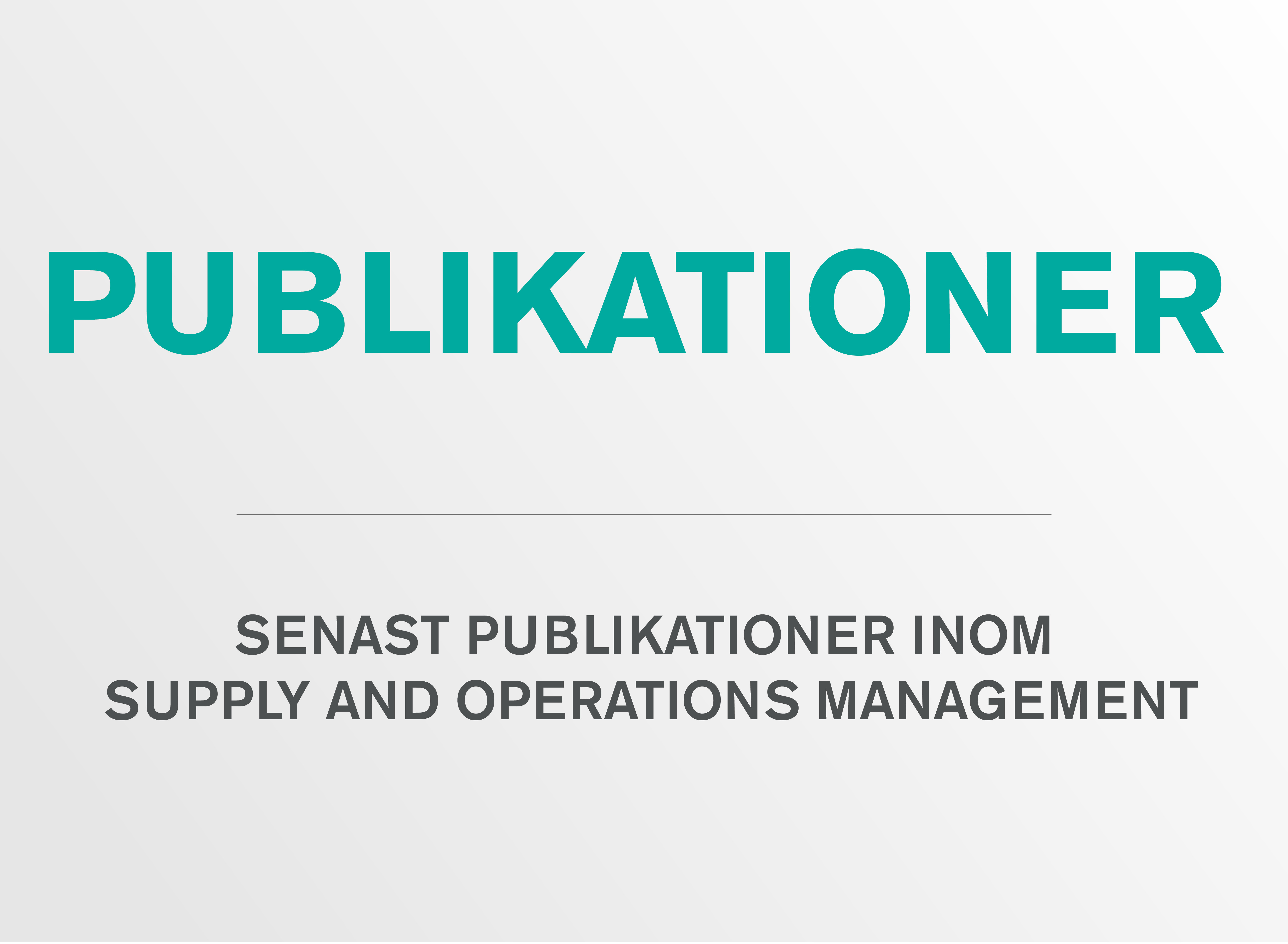 Publikationer som ligger under avdelningen för Supply and Operations Management.